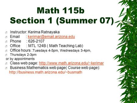 Math 115b Section 1 (Summer 07)  Instructor: Kerima Ratnayaka     Phone : 626-2107  Office.