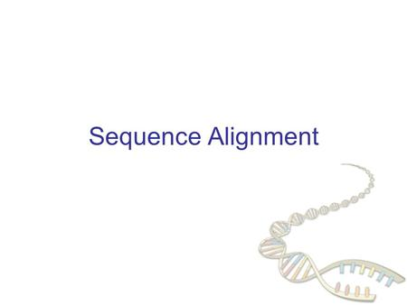 Sequence Alignment. CS262 Lecture 2, Win06, Batzoglou Complete DNA Sequences More than 300 complete genomes have been sequenced.