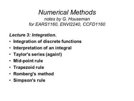 Lecture 3: Integration. Integration of discrete functions