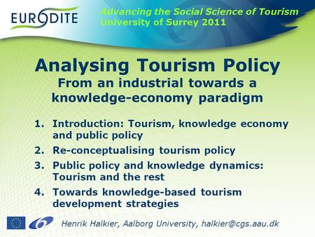 Henrik Halkier, Aalborg University, Analysing Tourism Policy From an industrial towards a knowledge-economy paradigm 1.Introduction: