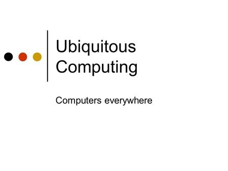 Ubiquitous Computing Computers everywhere. Agenda Old future videos