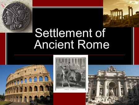 Settlement of Ancient Rome. Founding The Romans had 2 different stories about how Rome was founded. It is not clear which, if either, is true. Like much.