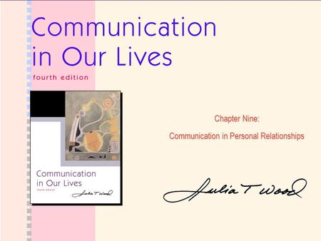 Chapter Nine: Communication in Personal Relationships.