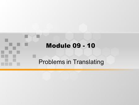 Module 09 - 10 Problems in Translating. Connotative Meaning.