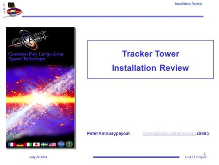 July 28 2004GLAST Project Installation Review LATLAT 1 Tracker Tower Installation Review Peter Amnuaypayoat