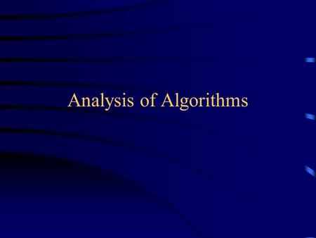 Analysis of Algorithms. Time and space To analyze an algorithm means: –developing a formula for predicting how fast an algorithm is, based on the size.