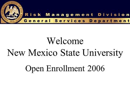 Welcome New Mexico State University Open Enrollment 2006.