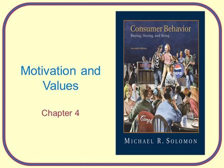 Motivation and Values Chapter 4. 4-2 What are Paula's motivations for being a vegetarian? How is vegetarianism being promoted and who is promoting it?