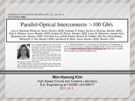 Min-Hyeong Kim High-Speed Circuits and Systems Laboratory E.E. Engineering at YONSEI UNIVERITY 2011. 6. 2. JOURNAL OF LIGHTWAVE TECHNOLOGY, VOL. 22, NO.