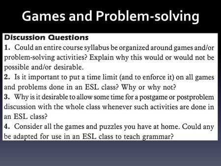 "Games and Problem-solving. Grammar Games and Activities 1 1.""Group opinions"": Tag questions; expression of number/amount 2.""What do you remember?"":"