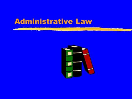 Administrative Law Fourth Branch of Government? zLegislative - makes the laws zExecutive - power to enforce and implement the laws zJudicial - resolve.