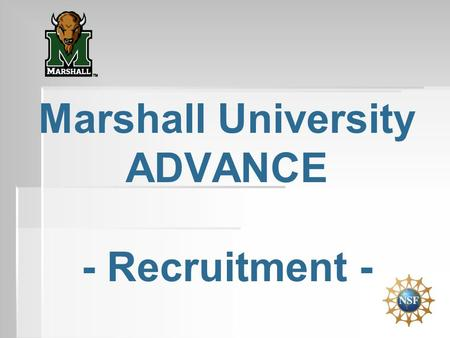 Marshall University ADVANCE - Recruitment -.   53% of MU undergraduates and 69% of graduate students are women, while only 24% of the STEM faculty are.