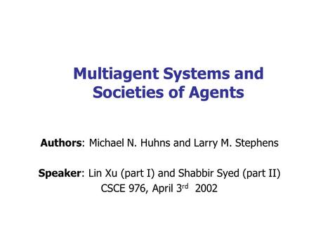 Multiagent Systems and Societies of Agents