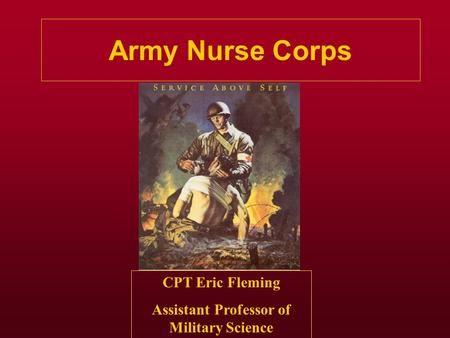 Army Nurse Corps CPT Eric Fleming Assistant Professor of Military Science.
