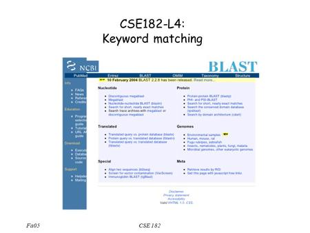 Fa05CSE 182 CSE182-L4: Keyword matching. Fa05CSE 182 Backward scoring Defin S b [i,j] : Best scoring alignment of the suffixes s[i+1..n] and t[j+1..m]