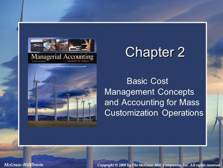 Chapter 2 Basic Cost Management Concepts and Accounting for Mass Customization Operations.