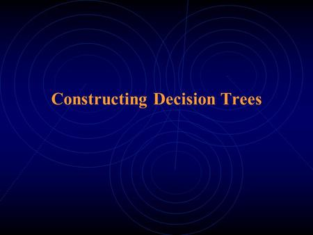 Constructing Decision Trees. A Decision Tree Example The weather data example. ID codeOutlookTemperatureHumidityWindyPlay abcdefghijklmnabcdefghijklmn.