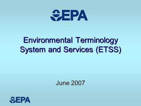 Environmental Terminology System and Services (ETSS) June 2007.