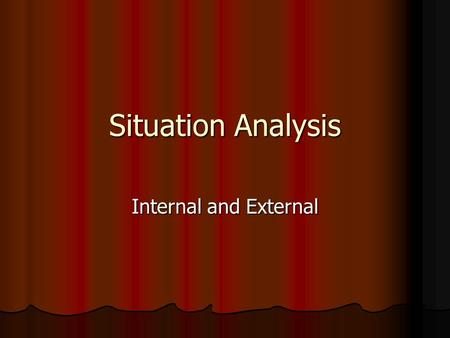 Situation Analysis Internal and External. Good Samaritan case study.