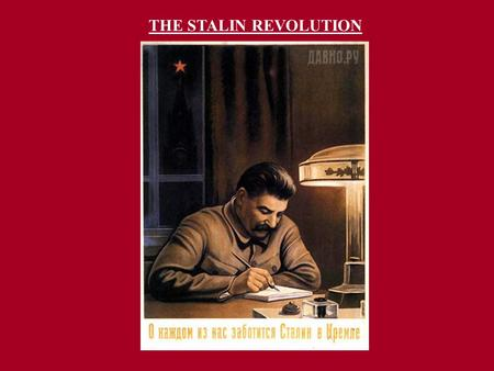 "THE STALIN REVOLUTION. ""Revolution from Above""  Full-scale rapid industrialization  Collectivization of agriculture  Cultural revolution  Political."