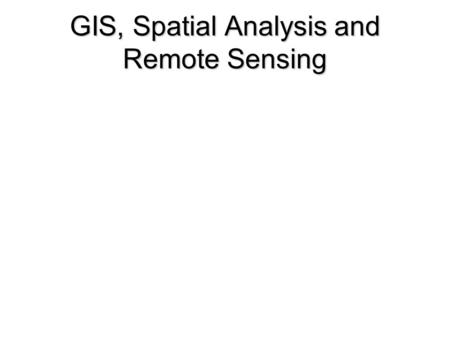 GIS, Spatial Analysis and Remote Sensing. Teachers, Students HMDC Staff, Planners and administrators Rutgers Researchers, Other Scientists Storage Systems.