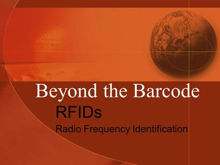Beyond the Barcode RFIDs Radio Frequency Identification.