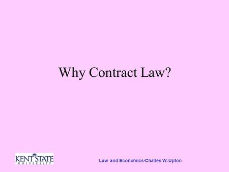 Law and Economics-Charles W. Upton Why Contract Law?