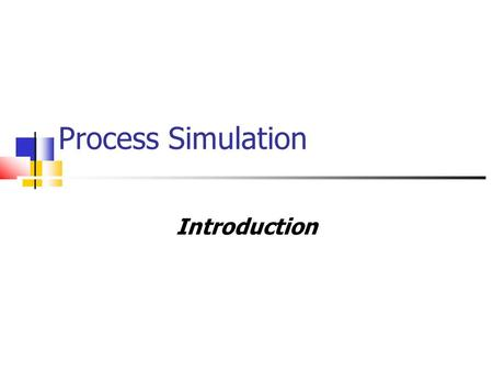 Process Simulation Introduction. Model, what for? A good model of the apparatus is needed for: Process simulation optimisation design apparatus design.