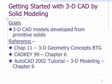 Getting Started with 3-D CAD by Solid Modeling