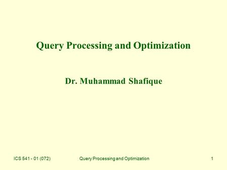 Query Processing and Optimization Dr. Muhammad Shafique