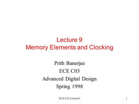 Lecture 9 Memory Elements and Clocking