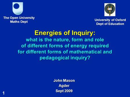 1 Energies of Inquiry: what is the nature, form and role of different forms of energy required for different forms of mathematical and pedagogical inquiry?