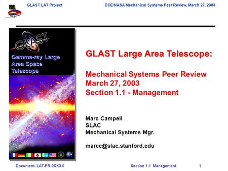 GLAST LAT ProjectDOE/NASA Mechanical Systems Peer Review, March 27, 2003 Document: LAT-PR-0XXXX Section 1.1 Management 1 GLAST Large Area Telescope: Mechanical.