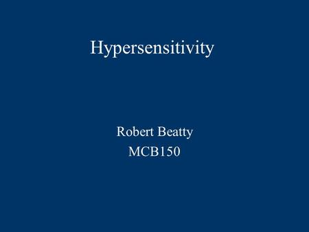 Hypersensitivity Robert Beatty MCB150.