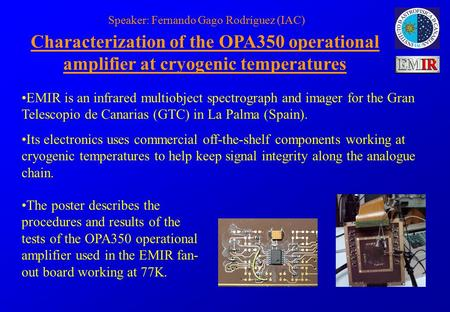 Characterization of the OPA350 operational amplifier at cryogenic temperatures EMIR is an infrared multiobject spectrograph and imager for the Gran Telescopio.