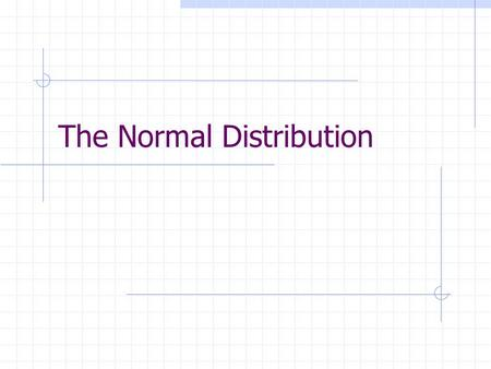 The Normal Distribution. Distribution – any collection of scores, from either a sample or population Can be displayed in any form, but is usually represented.