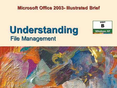 Microsoft Office 2003- Illustrated Brief File Management Understanding.