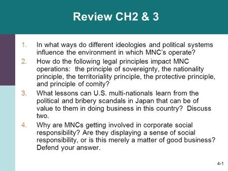 Review CH2 & 3 In what ways do different ideologies and political systems influence the environment in which MNC's operate? How do the following legal.