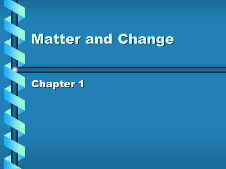 Matter and Change Chapter 1.