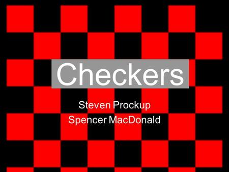 Checkers Steven Prockup Spencer MacDonald. Project Overview A computer checkers playing program where the human interface is through a physical checkerboard.