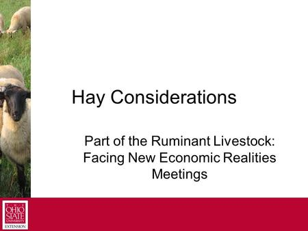 Hay Considerations Part of the Ruminant Livestock: Facing New Economic Realities Meetings.