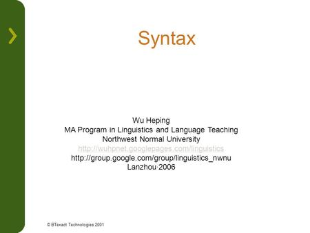 Syntax Wu Heping MA Program <strong>in</strong> Linguistics and Language Teaching