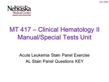MT 417 – Clinical Hematology II Manual/Special Tests Unit