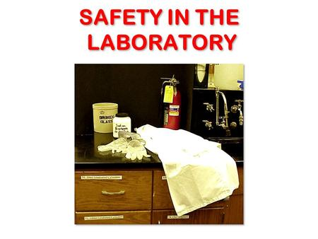 SAFETY IN THE LABORATORY. Successful work in the science laboratory involves not only mastery of scientific concepts and techniques, but also knowing: