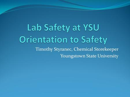 Timothy Styranec, Chemical Storekeeper Youngstown State University.