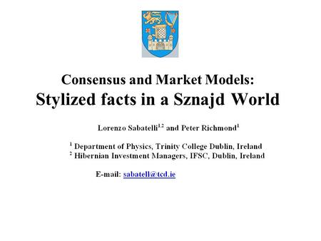 Consensus and Market Models: Stylized facts in a Sznajd World.
