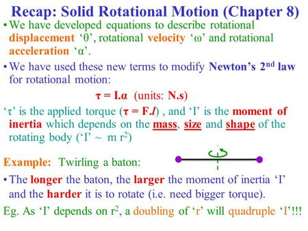 We have developed equations to describe rotational displacement 'θ', rotational velocity 'ω' and rotational acceleration 'α'. We have used these new terms.