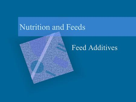 Nutrition and Feeds Feed Additives. Feed Additives vs. Food Nutrient Feed additive residues may be found in the liver, fat tissue, and muscle. A food.