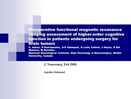 Preoperative functional magnetic resonance imaging assessment of higher-order cognitive function in patients undergoing surgery for brain tumors C. Amiez,