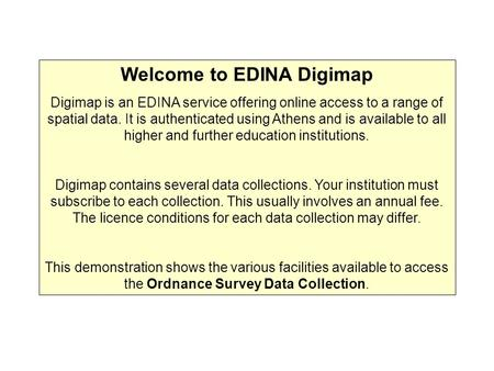 Welcome to EDINA Digimap Digimap is an EDINA service offering online access to a range of spatial data. It is authenticated using Athens and is available.